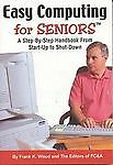 Easy Computing for Seniors : A Step-by-Step Handbook from Start-up to...