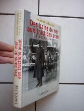 IMAGES MEMOIRE  / DES BAINS DE MER AUX TRACTIONS AVANT 1900  1945 / LAROUSSE