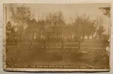 1909 NORTONVILLE, KS, PARK AND BAND STAND VIEW REAL PHOTO POSTCARD RPPC