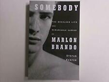 Somebody: The Reckless Life and Remarkable Career of Marlon Brando (Borzoi Books