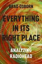Everything in its Right Place: Analyzing Radiohead: By Osborn, Brad