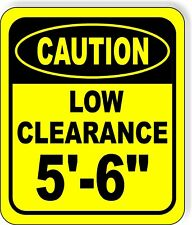 "CAUTION LOW Clearance 5'-6"" Metal Aluminum Composite Safety Sign Bright Yellow"