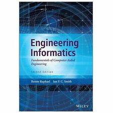 Engineering Informatics : Fundamentals of Computer-Aided Engineering 2E Raphael