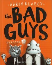 The Bad Guys: The Bad Guys 1 by Aaron Blabey