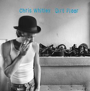 CHRIS WHITLEY Dirt Floor (CD 1998) + 3 Bonustracks