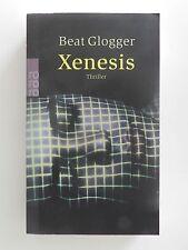 Beat Glogger Xenesis Roman Thriller rororo Verlag