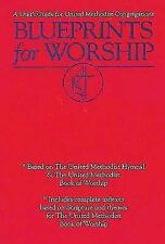 Blueprints for Worship : A User's Guide for United Methodist Congregations by...