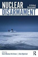 Nuclear Disarmament A Critical Assessment 9780367133672 | Brand New