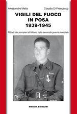 VIGILI DEL FUOCO IN POSA 1939-1945 Pompieri di Milano WW2 Firefighters Bomberos