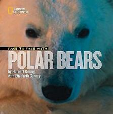 Rosing, Norbert/ Carney, El...-Face To Face With Polar Bears  BOOK NEW