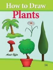 How to Draw Plants : Drawing Books for Beginners by amit offir (2013, Paperback)