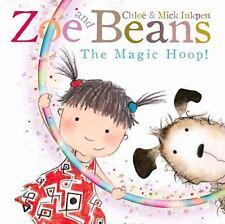 NEW - The Magic Hoop (Zoe and Beans) by Inkpen, Chloe; Inkpen, Mick
