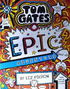 Brand New Tom Gates: Epic Adventure (kind of) by Liz Pichon
