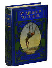 BY AIRSHIP TO OPHIR Fenton Ash ~ First Edition 1911 ~ Henry Atkins 1st Lost Race