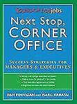 Next Stop, Corner Office: Yahoo! HotJobs Success Strategies for Managers & Execu