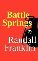 Battle Springs by Randall Franklin (2010, Paperback)