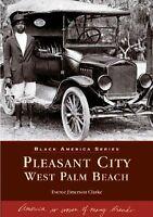 Pleasant City, West Palm Beach [Black America Series] [FL] [Arcadia Publishing]