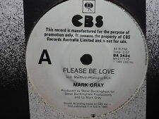 """Mark Gray """"Please Be Love"""" Rare Oz PROMO 7"""""""
