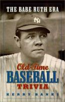 The Babe Ruth Era: Old-Time Baseball Trivia by Banks, Kerry