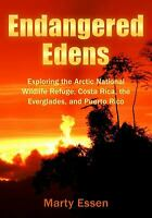 Endangered Edens: Exploring the Arctic National Wildlife Refuge, Costa Rica, the