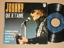 "JOHNNY HALLYDAY -Que Je T'Aime- 7"" EP 45  Philips France"