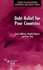 Studies in Development Economics and Policy: Debt Relief for Poor Countries...