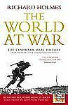 The World at War: The Landmark Oral History from the Previously Unpublished