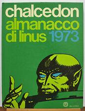 CHALCEDON ALMANACCO DI LINUS 1973 MILANO LIBRI EDIZIONI, 1972