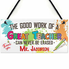 Great Teachers Work Never Erased Hanging Personalised Thank You Gift Plaque Sign