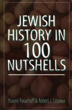 Jewish History in 100 Nutshells by Naomi E. Pasachoff and Robert J. Littman...