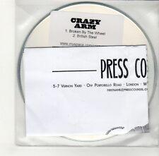 (GO362) Crazy Arm, Broken By The Wheel / British Steel - 2009 DJ CD