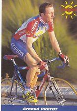 CYCLISME carte cycliste ARNAUD PRETOT équipe COFIDIS 1999 signée
