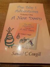 SIGNED First Edition Book by Samuel C Cowgill The Ibby I Adventures A New Dawn