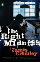 The Right Madness by Crumley, James