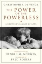 The Power of the Powerless : A Brother's Legacy of Love by Christopher de...