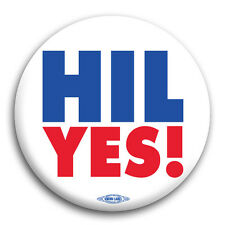 """Hil Yes! Hillary Clinton Democrat for President 2016 Pin Button 2 1/4"""""""