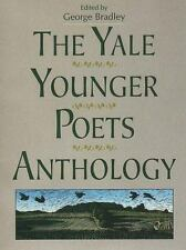 The Yale Younger Poets Anthology (Yale Series of Younger Poets) George Bradley