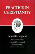 Practice in Christianity : Kierkegaard's Writings, Vol 20 by Soren Kierkegaard,