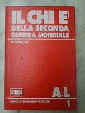 IL CHI E' DELLA SECONDA GUERRA MONDIALE MONDADORI A-L PRIMO VOLUME  M-2