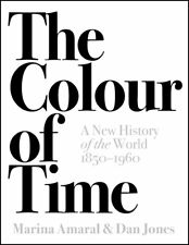 The Colour of Time: A New History of the World, 1850-1960 (Free Shipping)