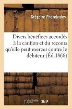 Des Divers Benefices Accordes a la Caution et du Recours Qu'elle Peut Exercer...