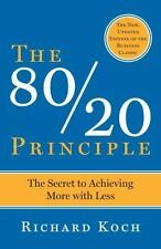 The 80/20 Principle: The Secret to Success by Achieving More with Less, Richard