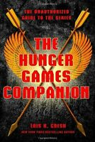 The Hunger Games Companion: The Unauthorized Guide to the Series by Lois H. Gres