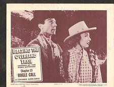 1956 MOVIE LOBBY CARD #3-1271 - BLAZING THE OVERLAND TRAIL - SERIAL CH13