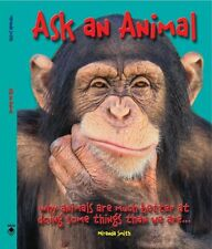 Ask An Animal: Why Animals are Much Better at Doin