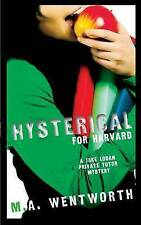 Hysterical For Harvard (A Jake Logan Private Tutor Mystery) by M.A. Wentworth