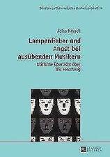 Lampenfieber und Angst bei ausübenden Musikern von Adina Mornell (2016, Taschenbuch)