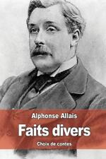 Faits Divers : Choix de Contes by Alphonse Allais (2015, Paperback)