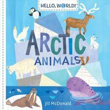 Hello, World! Arctic Animals by Jill McDonald 9780525647577 | Brand New