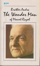 Brother Andre: The Wonder Man of Mount Royal